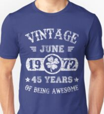 Birthday June 1972 45 Years Of Being Awesome Unisex T-Shirt