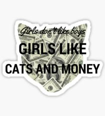 Girls dont like boys girl like cats and money - sticker Sticker