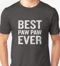 Best Pawpaw Ever Funny Father's Day Gift Unisex T-Shirt