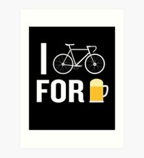 I Bike For Beer Funny Biker Bicycle Cycling Lover Art Print