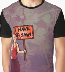 I have a sign... Graphic T-Shirt