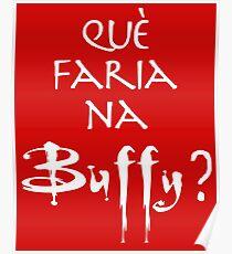 Què faria na Buffy? Blanc Poster
