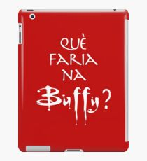 Què faria na Buffy? Blanc iPad Case/Skin