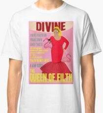 Divine, The Queen of Filth  Classic T-Shirt
