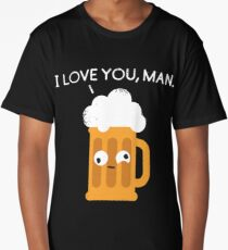 I love you man by Drunk Beer Long T-Shirt