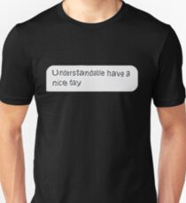 Understandable Have a nice day T-Shirt