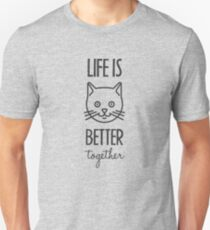 Life Is Better Together Cat Black 3 Unisex T-Shirt
