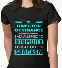 DIRECTOR OF FINANCE - SARCASM TEES AND HOODIE Women's Fitted T-Shirt