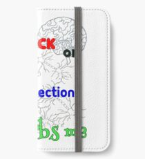 Brainless - Lack of Dendrite Connections iPhone Wallet/Case/Skin