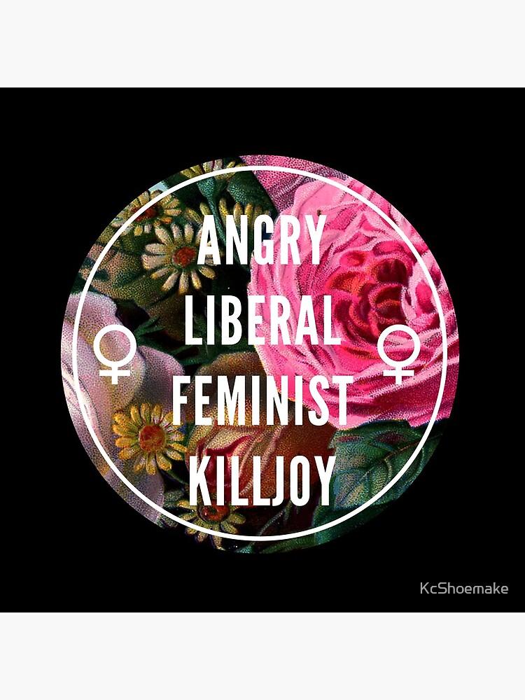 Wütender liberaler feministischer Killjoy von KcShoemake