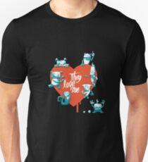 TheyLoveMe Unisex T-Shirt