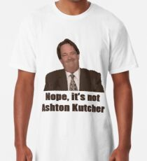 Nope, it's not Ashton Kutcher! Long T-Shirt