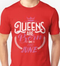 25th Birthday Gift For Women, Queens are born in June 1992 Unisex T-Shirt