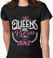 22th Birthday Gift For Women, Queens are born in June 1995 Womens Fitted T-Shirt