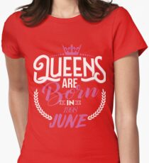 19th Birthday Gift For Women, Queens are born in June 1998 Womens Fitted T-Shirt