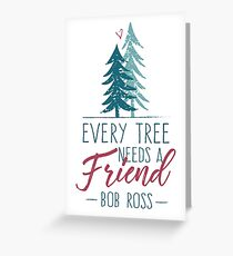 Every Tree Needs A Friend Greeting Card