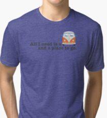 ALL I NEED (bus) Tri-blend T-Shirt