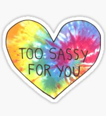 too sassy for you Sticker