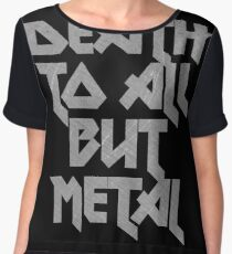 Death to All But Metal Chiffon Top