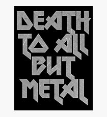 Death to All But Metal Photographic Print