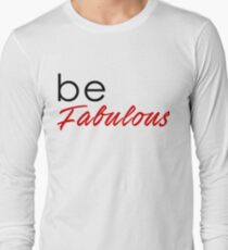 Be Fabulous - Be Happy Self Love Tshirt Long Sleeve T-Shirt