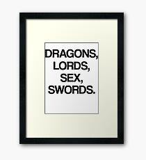 DRAGONS, LORDS, SEX, SWORDS Framed Print
