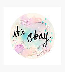 It's Okay Photographic Print