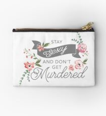 Stay Sexy and Don't Get Murdered Studio Pouch