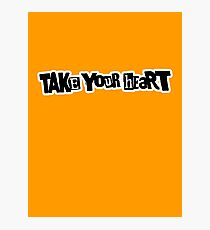 Take Your Heart Photographic Print