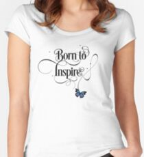 Born To Inspire Cute Modern Motivational Lettering Text With Butterfly Women's Fitted Scoop T-Shirt
