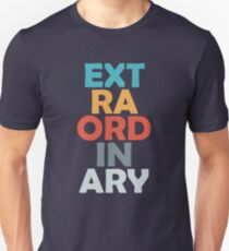 Extraordinary Funny Cool Graphic Text Design Word Design Unisex T-Shirt