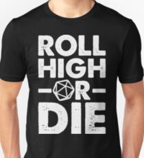 Roll High or Die Unisex T-Shirt