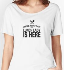 Lunch Lady is here Women's Relaxed Fit T-Shirt