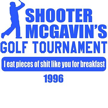 Happy Gilmore - Shooter McGavin's Golf Tournament  by everything-shop