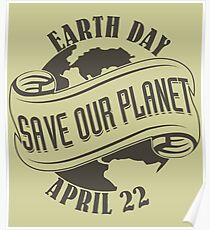Earth Day Save Our Planet Poster