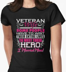Veteran Wife - Some People Have To Wait Their Entire Lives To Meet Their Hero, I Married Mine Womens Fitted T-Shirt