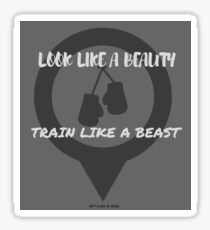 Look Like A Beauty, Train Like A Beast Sticker