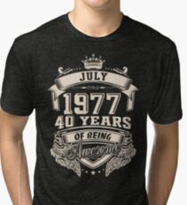 Born In July 1977 40 Years of Being Awesome Tri-blend T-Shirt