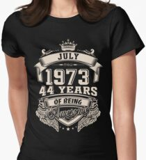 Born In July 1973 44 Years of Being Awesome Womens Fitted T-Shirt