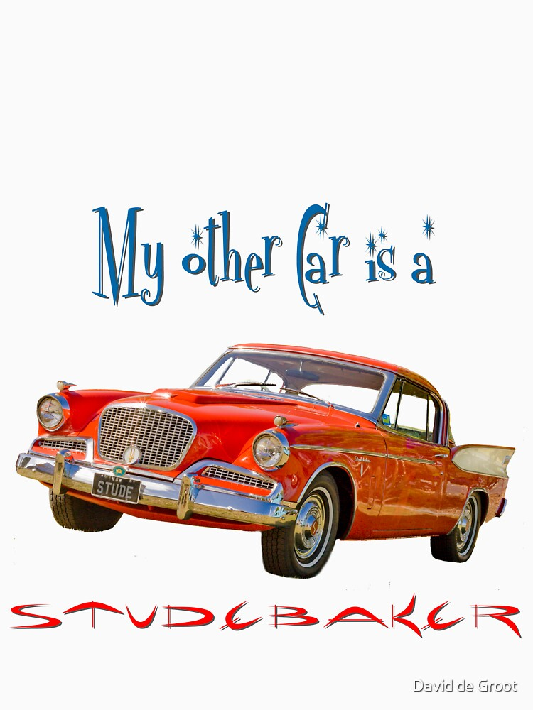 My Other Car is a Studebaker by dadegroot