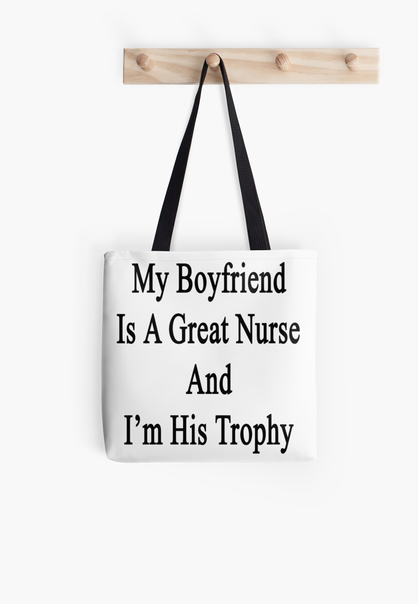 My Boyfriend Is A Great Nurse And I'm His Trophy  by supernova23
