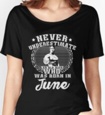 Never Underestimate an Old Man Who Was Born in June Women's Relaxed Fit T-Shirt
