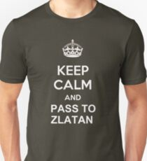 Keep Calm And Pass to Zlatan Unisex T-Shirt