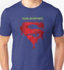 Please, no kryptonite Unisex T-Shirt