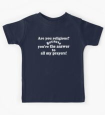 ✔Are you religious? Because...ټ Kids Tee