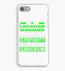 LOCATION MANAGER - SARCASM TEES AND HOODIE iPhone Case/Skin