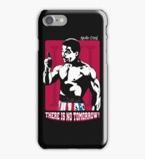 There is no tomorrow! iPhone Case/Skin