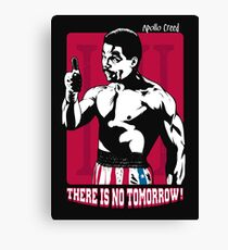There is no tomorrow! Canvas Print