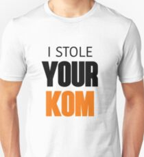 I Stole Your KOM T-Shirt