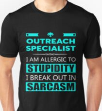 OUTREACH SPECIALIST - SARCASM TEES AND HOODIE Unisex T-Shirt